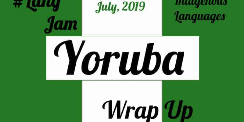 LanguageJam July 2019 Wrap Up - Yoruba